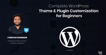 Complete WordPress Theme & Plugin Customization for Beginners post image
