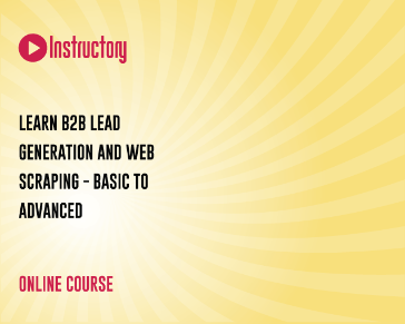 Learn B2B Lead Generation and Web scraping - Basic to advanced