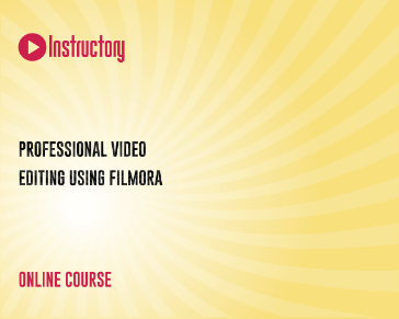 VIDEO EDITING USING FILMORA: A COMPLETE VIDEO EDITING COURSE