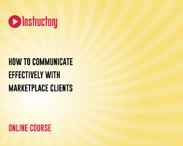 How To Communicate Effectively With Marketplace Clients - The Ultimate Guide