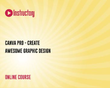 Canva Pro - Create Awesome Graphic Design