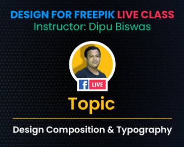 Live Class - Design Composition and Typography (Part 03)