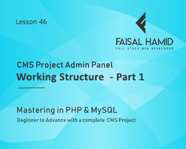 Lesson 46 - CMS Project Admin Panel Working Structure  - Part 1