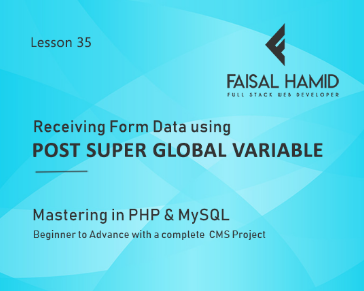 Lesson 35 - Receiving Form Data using Post Super Global Variable