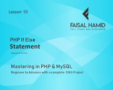 Lesson 10 -  If Else Statement - PHP Control Structure and User Flow