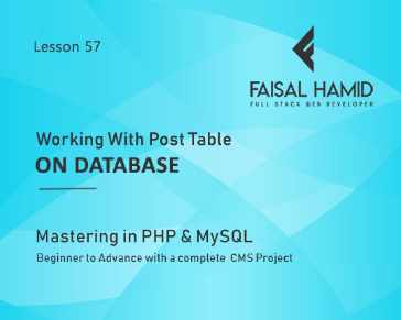 Lesson 57- Working With Post Table on Database