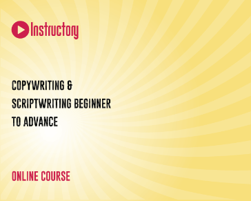 Copywriting & scriptwriting Beginner To Advance
