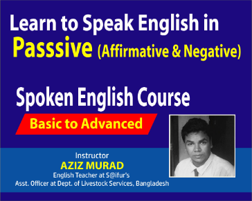 Learn to Speak English in Passive Simple (Affirmative & Negative)