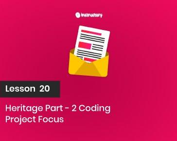 Project FOCUS    Heritage Part-2  Coding