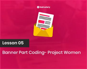 Project WOMEN    Banner Part Coding