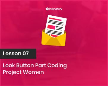 Project WOMEN    Look Button Part Coding