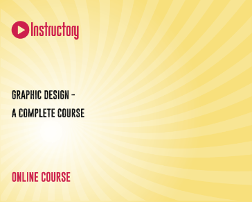 Graphic Design - A Complete Course