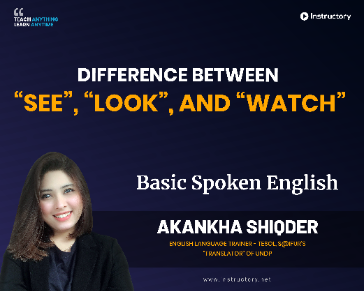 "Difference between ""SEE"", ""LOOK"", And ""WATCH"""