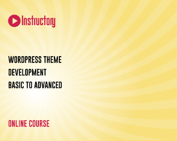 WordPress Theme Development Basic to Advanced