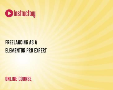 Freelancing as a  Elementor Pro Expert