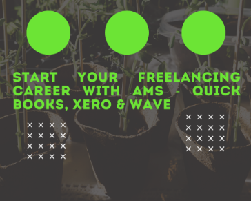 Start you Freelancing Career with AMS - Quick Books, XERO & Wave - Overview