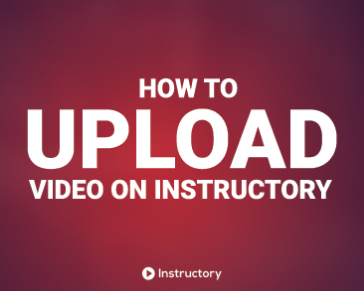 How to Upload Course Tutorial at Instructory