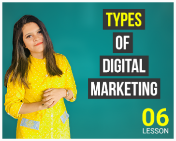 Lesson Six: Types of Digital Marketing