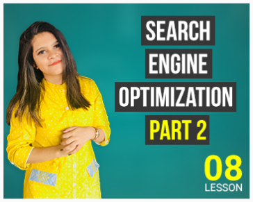 Lesson Eight:  Search Engine Optimization Part 2