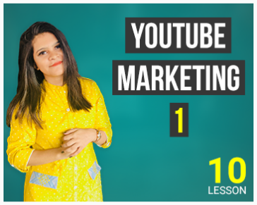 Lesson Ten: YouTube Marketing - Part 01