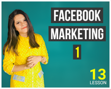 Lesson Thirteen: Facebook Marketing - Part 01