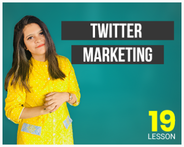 Lesson Nineteenth: Twitter Marketing