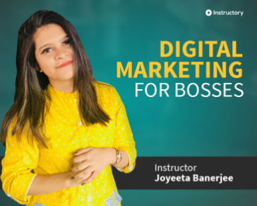 Lecture 3 & 4:   Ins and Out of Digital Marketing