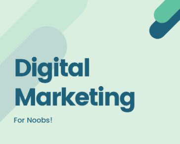 Digital Marketing for Noobs