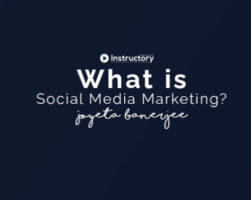 Lesson 01: What is Social Media Marketing?