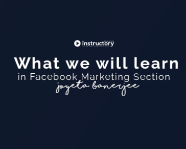 Lesson 01: What you will learn in Facebook Marketing Section?