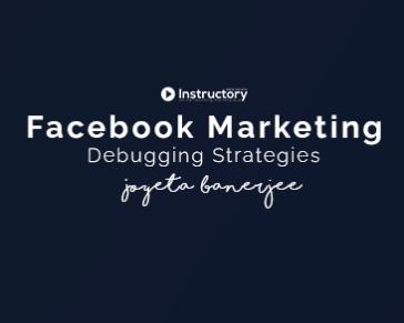 Lesson 02: Facebook Marketing Debugging Strategies