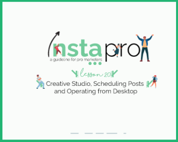Lesson 20: Creative Studio, Scheduling Posts and Operating from Desktop