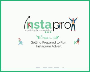 Lesson 23: Getting Prepared to Run Instagram Advert