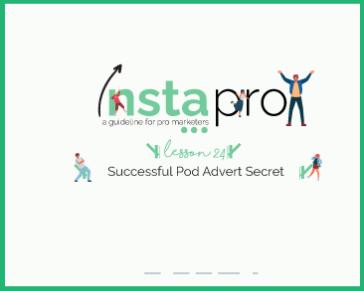 Lesson 24: Successful Pod Advert Secret