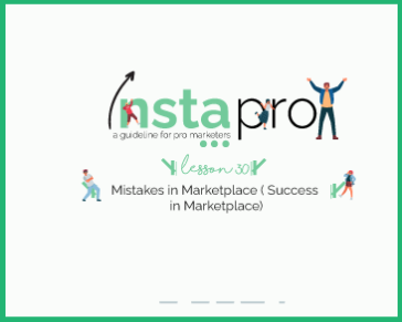 Lesson 30: Mistakes in Marketplace ( Success in Marketplace)