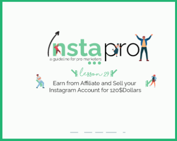 Lesson 29: Earn from Affiliate and Sell your Instagram Account for 120$Dollars