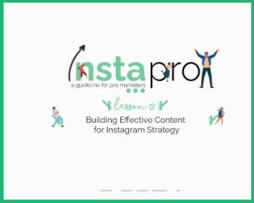 Lesson 12: Building Effective Content for Instagram Strategy