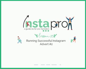 Lesson 26:  Running Successful Instagram Advert #2