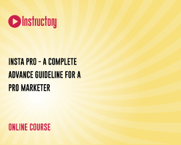 Insta Pro - A Complete Advance Guideline for a Pro Marketer