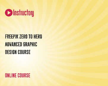 Freepik Zero To Hero ( Advanced Graphic Design Course )