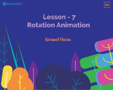 Lesson 7 : Rotation Animation