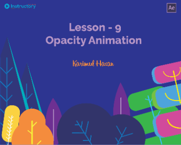 Lesson 9 : Opacity Animation