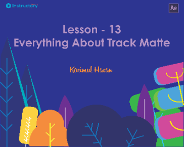Lesson 13 : Everything About Track Matte