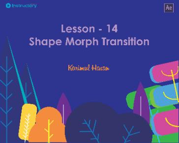 Lesson 14 : Shape Morph Transition