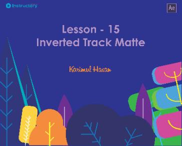 Lesson 15 : Inverted Track Matte