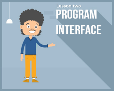 Lesson 2 : Program Interface