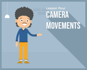 Lesson 4 : Camera movements