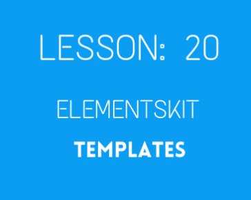 lesson 20 Elementskit Template + customization