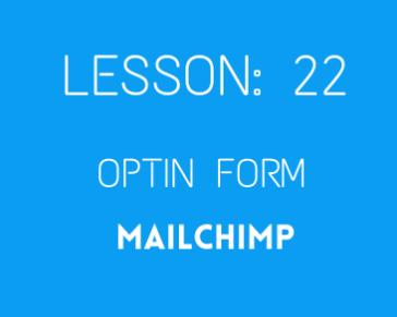 lesson 22 Optin form with mailchimp