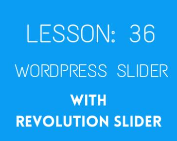 lesson 36Slider Revolution (part 02)
